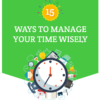 15 ways to manage your time wisely